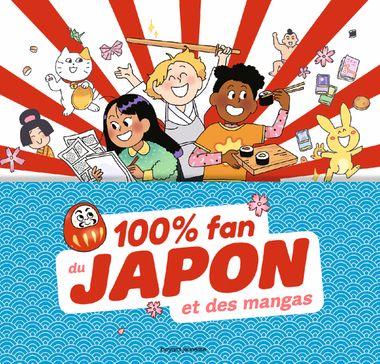 Couverture de «100% Fan du Japon et des mangas»
