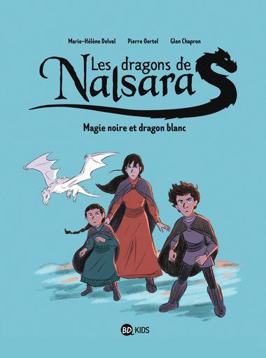 Couverture de «Magie noire et dragon blanc Dragons de Nalsara T4 NE»
